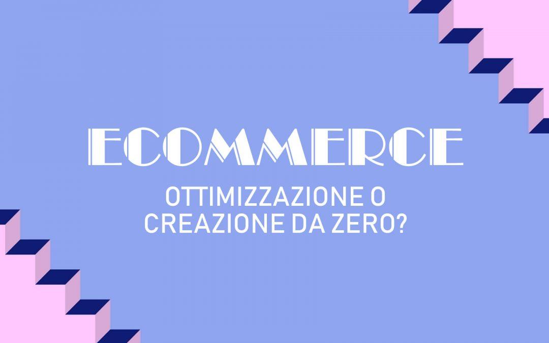 Ottimizzazione ecommerce, nuovo sito o evoluzione di quello attuale?