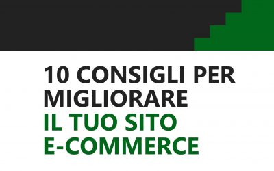 10 consigli per migliorare il tuo sito e-commerce